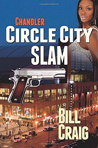 Chandler: Circle City Slam: Volume 2 (Circle City Mysteries)