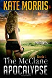 The McClane Apocalypse: Book 1 (Volume 1)