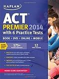 Kaplan ACT 2014 Premier with 6 Practice Tests: book + online + DVD + mobile (Kaplan ACT Premier Program)
