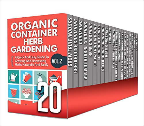 Greenhouse Gardening: 20 in 1 Box Set - Get This 20 in 1 Box Set And Learn How To Effectively Grow Fruits And Vegetables In Greenhouse Gardening And A Lot More (greenhouse gardening, gardening) - M. Clarkshire
