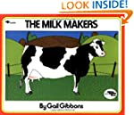 The Milk Makers (Reading rainbow book)