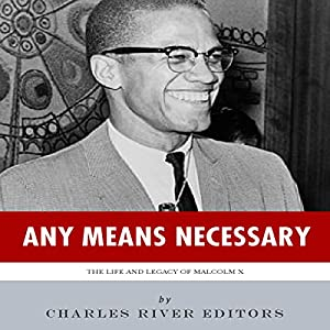 Any Means Necessary: The Life and Legacy of Malcolm X Audiobook