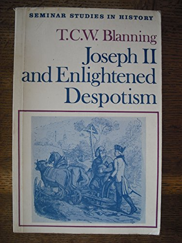 Joseph II and Enlightened Despotism (Seminar Studies in History)