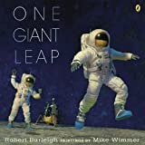 One Giant Leap: A Historical Account of the First Moon Landing Robert Burleigh