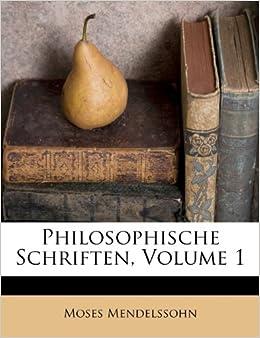 philosophische schriften volume 1 moses mendelssohn 9781173898984 books. Black Bedroom Furniture Sets. Home Design Ideas