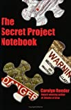 The Secret Project Notebook [Paperback]