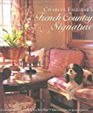 img - for Charles Faudree's French Country Signature by Faudree, Charles, Van Deventer, M.J.(October 6, 2003) Hardcover book / textbook / text book