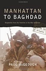 Manhattan to Baghdad: Dispatches from the Frontline in the War on Terrorism