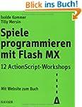 Spiele programmieren mit Flash MX: 12...