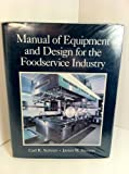 Manual of Equipment and Design for the Foodservice Industry