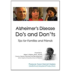 Alzheimer's Disease Do's and Don'ts: Tips for Families and Friends