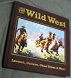 The Wild West: Lawmen, Outlaws, Ghost Towns…
