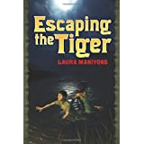 Escaping the Tiger ~ Laura Manivong