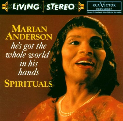 Spirituals: He's Got the Whole World in his Hands, Anderson, Marian