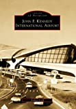 img - for John F. Kennedy International Airport (Images of Aviation) book / textbook / text book