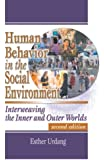 Human Behavior in the Social Environment: Interweaving the Inner and Outer Worlds (Social Work Practice in Action)
