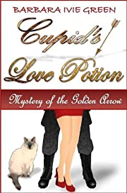 Cupid's Love Potion - Mystery of the Golden Arrow: Humorous Mystery (Book 2 Paranormally Yours)