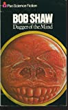 Dagger of the Mind (033026284X) by Bob Shaw