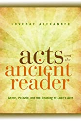 Acts and the Ancient Reader: Genre, Paideia, and the Reading of Luke's Acts