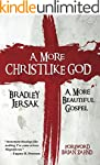 A More Christlike God: A More Beautif...