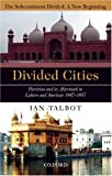 img - for Divided Cities: Partition and Its Aftermath in Lahore and Amritsar (Subcontinent Divided: A New Beginning) book / textbook / text book