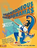 img - for Spontaneous Melodramas 2 book / textbook / text book