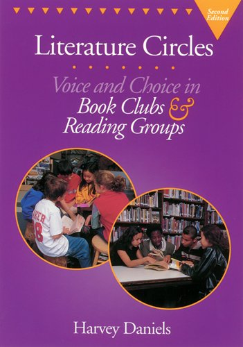 Literature Circles: Voice and Choice in Book Clubs and...