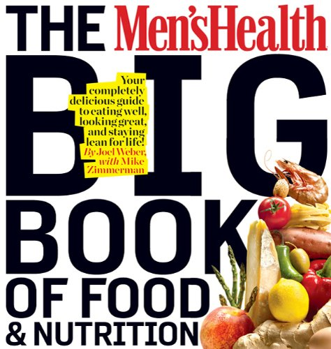 The Men's Health Big Book of Food &amp; Nutrition: 