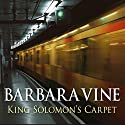 King Solomon's Carpet (       UNABRIDGED) by Barbara Vine Narrated by Michael Pennington