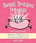 Sweet Dreams Princess: God's Little P...