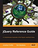 img - for jQuery Reference Guide: A Comprehensive Exploration of the Popular JavaScript Library book / textbook / text book