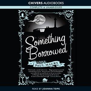 Something Borrowed | [Paul Magrs]