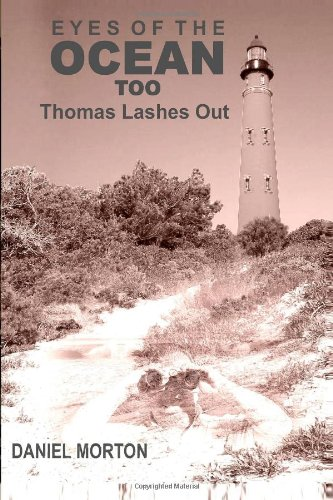 Eyes Of The Ocean Too: Thomas Lashes Out (Volume 2)