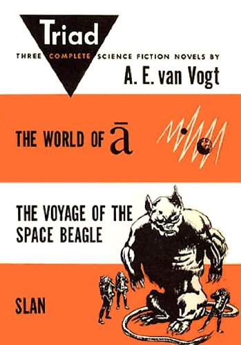 Triad, Three Complete Science Fiction Novels by A.E. Van Vogt (The World of A, The Voyage of the Space Beagle, and Slan), A.E. VAN VOGT