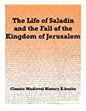 img - for The Life of Saladin and the Fall of the Kingdom of Jerusalem (Annotated) (Classic Medieval History) book / textbook / text book