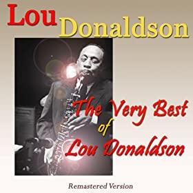 The Very Best of Lou Donaldson (Remastered Version)