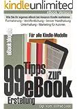 99 Tipps zur e-Book Erstellung, Formatierung, Ver�ffentlichung und Marketing
