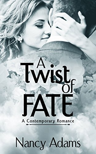 Romance: A Twist of Fate - Contemporary Romance (Romance, Contemporary Romance, Suspense Romance)