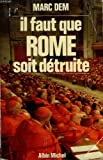 img - for Il faut que Rome soit detruite!: Recit (French Edition) book / textbook / text book