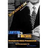 Don't Get Screwed By This Guy...Lawyers R Bastards Presents Incorporate Video Presentation
