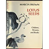 Lotus Seeds: Children, Pictures, and Books, Brown, Marcia