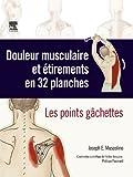Douleur musculaire et �tirements en 32 planches: Les points g�chettes
