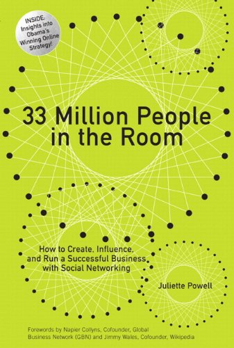 33 Million People in the Room: How to Create, Influence, and Run a Successful Business with Social Networking (paperback)