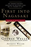 First Into Nagasaki: The Censored Eyewitness Dispatches on Post-Atomic Japan and Its Prisoners of War (0307342026) by Weller, George