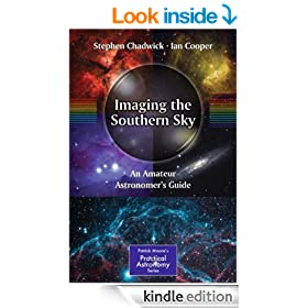 Imaging the Southern Sky: An Amateur Astronomer's Guide (The Patrick Moore Practical Astronomy Series)
