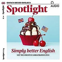 Spotlight Audio - Simply better English. 8/2017: Englisch lernen Audio - Einfach besser Englisch Hörbuch von  Spotlight Redaktion Gesprochen von:  div.