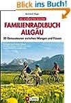 Radf�hrer Allg�u: 30 genussvolle Radt...
