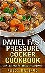 Daniel Fast Pressure Cooker Cookbook:...