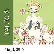 Taurus: May 4, 2015  by Tali Edut, Ophira Edut Narrated by Lesa Wilson