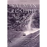 Step Across This Line: Collected Nonfiction 1992-2002 ~ Salman Rushdie